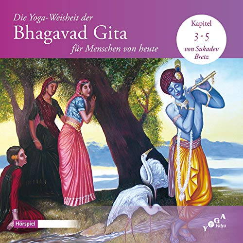 Die Yoga-Weisheit der Bhagavad Gita für Menschen von heute 3-5 Titelbild