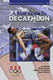 A Basic Guide to Decathlon (Olympic Guides) - United States Olympic Committee