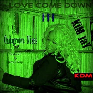 Love Come Down III