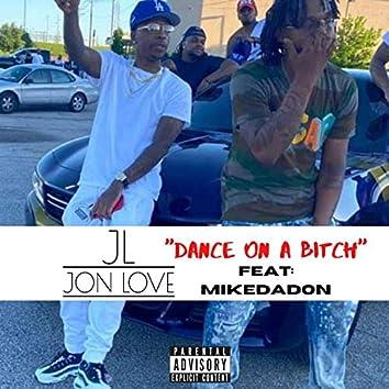 Dance on a Bitch (feat. MikeDaDon)