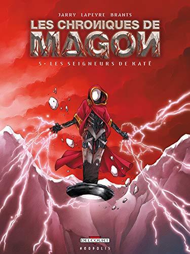 Les Chroniques de Magon T05: Les Seigneurs de Katë