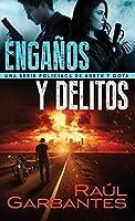 Engaños y delitos: Una serie policíaca de Aneth y Goya (Crímenes En Tierras Violentas)