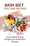 DASH Diet Tips And Recipes: Learn Quick & Easy Weight Loss DASH Diet Recipes: Chocolate...