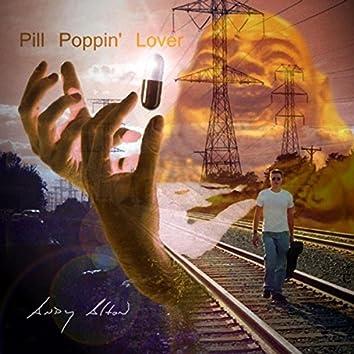 Pill Poppin' Lover