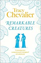 Remarkable Creatures by Tracy Chevalier (2014-09-11)