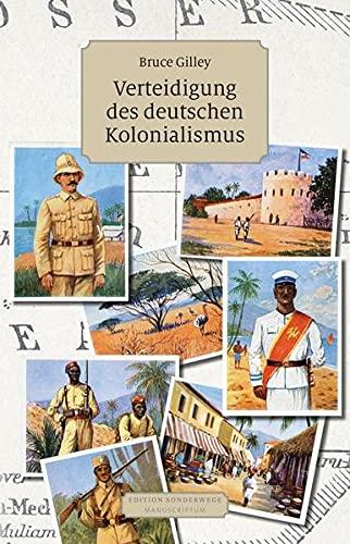 Verteidigung des deutschen Kolonialismus (Edition Sonderwege bei Manuscriptum)