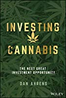 Investing in Cannabis: The Next Great Investment Opportunity