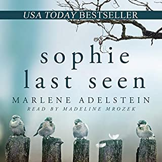 Sophie Last Seen                   By:                                                                                                                                 Marlene Adelstein                               Narrated by:                                                                                                                                 Madeline Mrozek                      Length: 10 hrs and 27 mins     Not rated yet     Overall 0.0