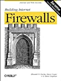 Building Internet Firewalls: Internet and Web Security