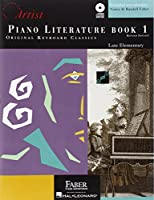 Piano Literature, Book 1: Original Keyboard Classics, Late Elementary (Developing Artist)
