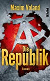 Die Republik: Roman