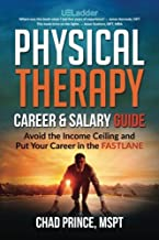 Physical Therapy Career & Salary Guide: Avoid the Income Ceiling & Put Your Career in the FASTLANE