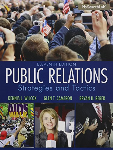 Public Relations: Strategies and Tactics Plus MySearchLab with eText -- Access Card Package (11th Edition)