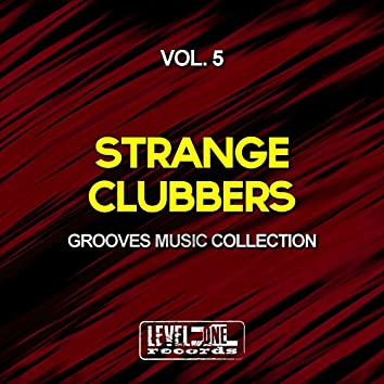 Strange Clubbers, Vol. 5 (Grooves Music Collection)