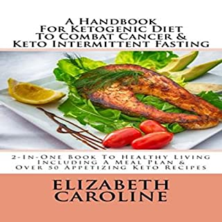 A Handbook for Ketogenic Diet to Combat Cancer & Keto Intermittent Fasting audiobook cover art