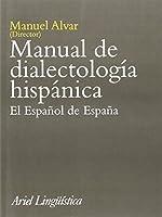 Manual de Dialectologia Hispanica: El Espa~nol de Espa~na (Ariel Linguistica) (Spanish Edition) by Manuel Alvar(1996-01)