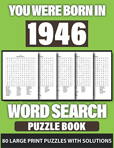 You Were Born In 1946: Word Search: Challenging Brain Exercise Word Puzzles Activity Games, 80 Word Puzzles for 80 Days and Holiday Fun with Perfect ... Who Were Born In 1946(Used Random Words)
