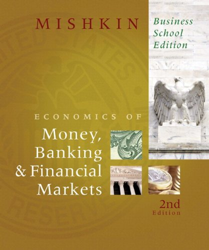 Download Economics of Money, Banking, and Financial Markets Business School Edition plus MyEconLab Student Access Kit (2nd Edition) (Addison-wesley Series in Economics) 0138002398