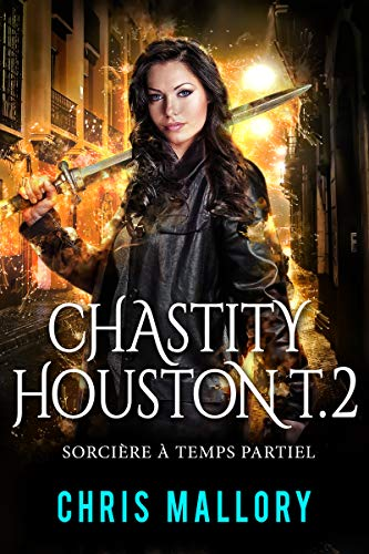 Sorcière à temps partiel (Chastity Houston t. 2)