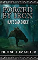 Forged By Iron: Large Print Hardcover Edition