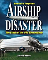 America's Forgotten Airship Disaster: The Crash of the USS Shenandoah