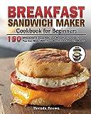 Breakfast Sandwich Maker Cookbook for Beginners