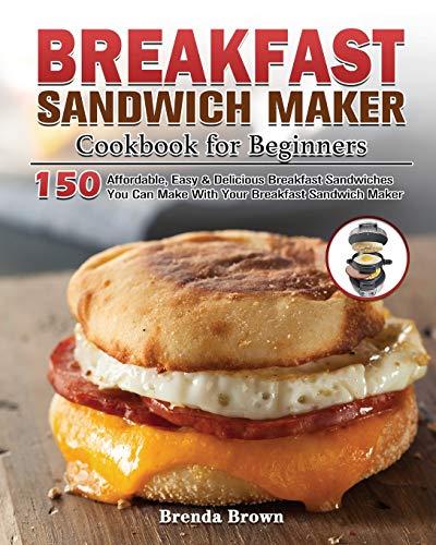 Breakfast Sandwich Maker Cookbook for