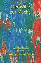 Der Wille zur Macht - Band 1 & Band 2: Versuch einer Umwertung aller Werte (German Edition)