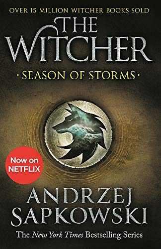 Season of Storms: A Novel of the Witcher – Now a major Netflix show: 1