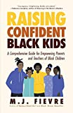 Raising Confident Black Kids: A Comprehensive Guide for Empowering Parents and Teachers of Black Children (Teaching Resource, Gift For Parents, Adolescent Psychology)