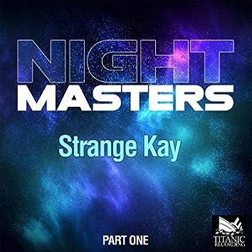 Strange Kay, Part One
