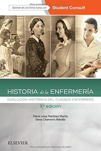 Historia de la enfermería - 3ª edición: Evolución histórica del cuidado enfermero