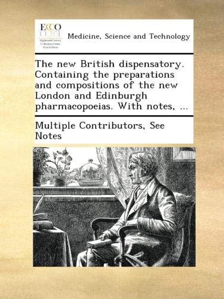 アリーナ考案する彼女のThe new British dispensatory. Containing the preparations and compositions of the new London and Edinburgh pharmacopoeias. With notes, ...
