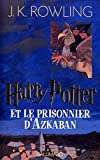 Harry Potter, tome 3 - Harry Potter et le Prisonnier d'Azkaban