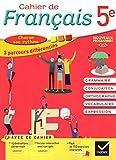 Cahier de Français 5e éd. 2016 - Cahier de l'élève - VERSION CORRIGÉE POUR LE PROFESSEUR. - Hatier