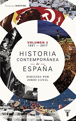 Historia contemporánea de España (Volumen II: 1931-2017)