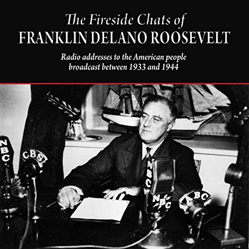 『The Fireside Chats of Franklin Delano Roosevelt: Radio Addresses to the American People - Broadcast Between 1933 and 1944』のカバーアート
