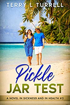 Pickle Jar Test: A Novel: (In Sickness and In Health #2) by [Terry L Turrell]
