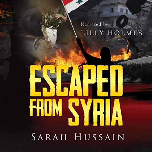 Escaped from Syria Audiobook By Sarah Hussain cover art