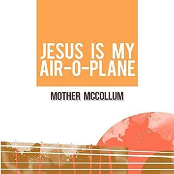 Jesus Is My Air-O-Plane