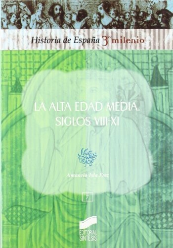 Alta Edad Media. Siglos viii-xi (Historia de España, 3er milenio nº 7)