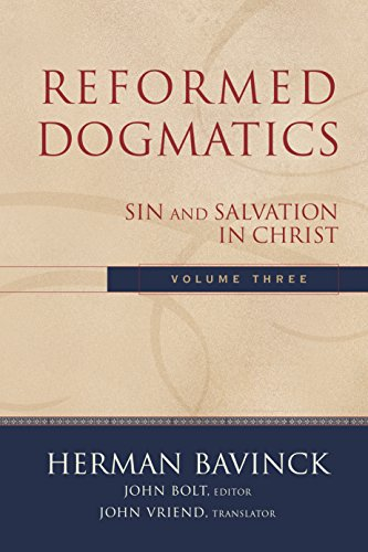 Reformed Dogmatics : Volume 3: Sin and Salvation in Christ (English Edition)