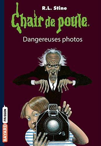 Chair de poule , Tome 03 : Dangereuses photos