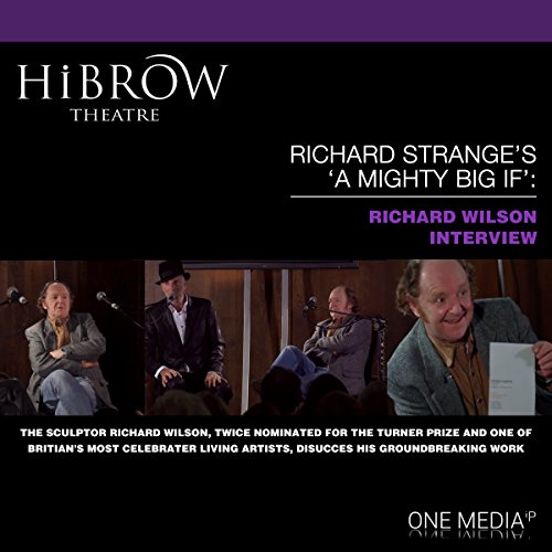 HiBrow: Richard Strange's A Mighty Big If with Richard Wilson audiobook cover art