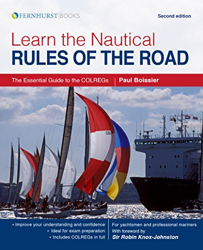 Learn the Nautical Rules of the Road: The Essential Guide to the COLREGs (English Edition)