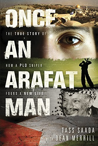 Once an Arafat Man: The True Story of How a PLO Sniper Found a New Life (English Edition)