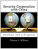 Security Cooperation with China: Analysis and a Proposal