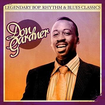 Legendary Bop Rhythm & Blues Classics: Don Gardner (Digitally Remastered)