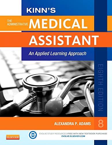 Kinn's The Administrative Medical Assistant: An Applied Learning Approach, 8e (Medical Assistant (Kinn's))