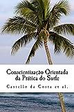 Conscientização Orientada da Prática do Surfe: Um livro sobre a Aprendizagem do Surfe (Portuguese Edition)